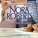 The Perfect Neighbor: The MacGregors, Book 11 (       UNABRIDGED) by Nora Roberts Narrated by Angela Dawe