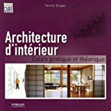 Architecture d&#39;intrieur : Cours pratique et thoriquepar Tomris Tangaz