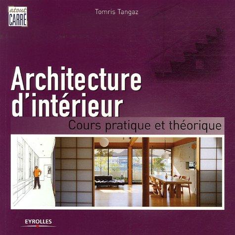 Livre architecture d 39 int rieur cours pratique et th orique for Interieur cours