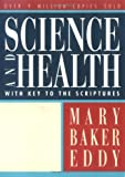 Science and Health with Key to the Scriptures (Authorized, Trade Ed.)