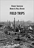 Robert Smithson / Bernd & Hilla Becher: Field Trips (8877571462) by Lingwood, James