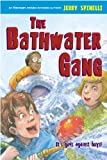 The Bathwater Gang (0316014427) by Spinelli, Jerry