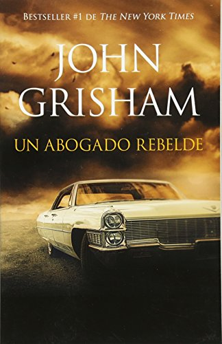 Book Cover: Un abogado rebelde: Rogue Lawyer - Spanish-language ed