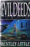 Evil Deeds (0747208786) by Little, Bentley