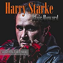 Harry Starke: The Harry Starke Novels, Book 1 (       UNABRIDGED) by Blair Howard Narrated by Tom Lennon