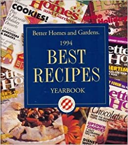 Better homes and gardens 1994 best recipes yearbook Better homes and gardens recipes from last night