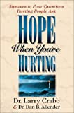 Hope When You're Hurting: Answers to Four Questions Hurting People Ask (0310498007) by Crabb, Lawrence J.