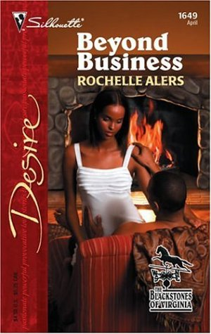 Beyond Business (Silhouette Desire), ROCHELLE ALERS