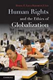 img - for Human Rights and the Ethics of Globalization book / textbook / text book