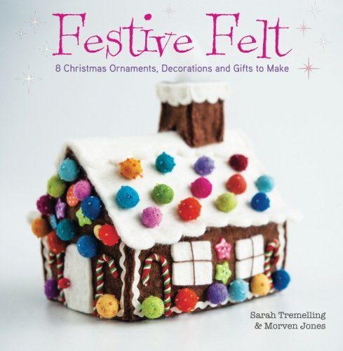 Festive Felt: 8 Christmas Ornaments, Decorations And Gifts To Make