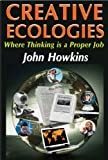 Creative ecologies : where thinking is a proper job