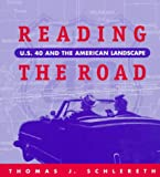 Reading The Road: U.S. 40 American Landscape (0870499459) by Schlereth, Thomas J.