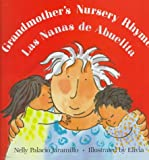 img - for Grandmother's Nursery Rhymes/Las Nanas de Abuelita: Lullabies, Tongue Twisters, And Riddles from South America/Canciones de cuna, trabalenguas y adivinanzas de Suram rica book / textbook / text book