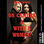 On Camera and With a Woman!: A First Lesbian Sex Erotica Story | Paige Jamey