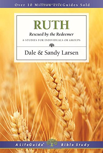 Ruth: Rescued by the Redeemer (Lifeguide Bible Studies)