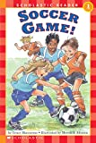 Scholastic Reader Level 1: Soccer Game!