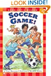 Scholastic Reader: Soccer Game!: Level 1