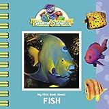 Sesame Subjects: My First Book About Fish (Sesame Street) (037583513X) by Einhorn, Kama
