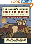 The Laurel's Kitchen Bread Book: A Gu...