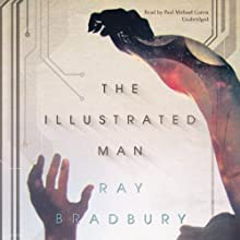 The Illustrated Man Audiobook by Ray Bradbury Narrated by Paul Michael Garcia