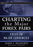 Charting the Major Forex Pairs: Focus on Major Currencies (Wiley Trading) thumbnail