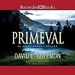 Primeval: An Event Group Thriller, Book 5   David L. Golemon