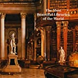 img - for The Most Beautiful Libraries of the World by Guillaume de Laubier, Jacques Bosser (2003) Hardcover book / textbook / text book