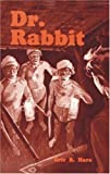 Dr. Rabbit (1572582782) by Hare, Eric B.