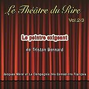 Le peintre exigeant (Le Théâtre du Rire 2) | Tristan Bernard