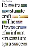 Extrastatecraft: The Power of Infrastructure Space