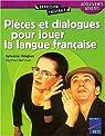 Pi�ces et dialogues pour jouer la langue fran�aise par Hinglais