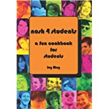 Nosh 4 Students: A Fun Student Cookbook. See every recipe in FULL COLOUR.by Joy May