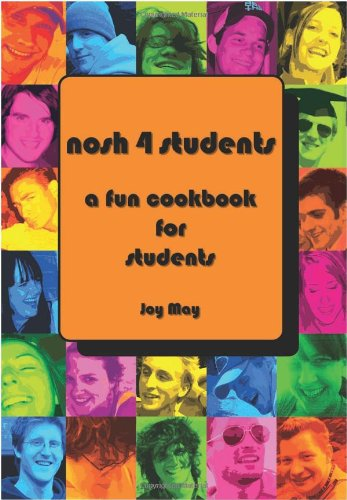 Nosh 4 Students: A Fun Student Cookbook. See every recipe in FULL COLOUR.