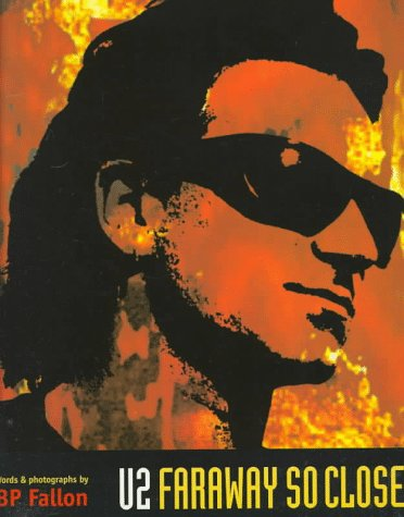 U2: Faraway So Close: B. P. Fallon: 9780316273923: Amazon.com: Books