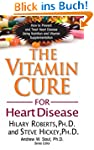 The Vitamin Cure for Heart Disease: H...