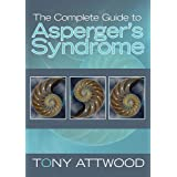 The Complete Guide to Asperger's Syndrome (Autism Spectrum Disorder): Revised Editionby Tony Attwood