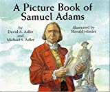 A Picture Book of Samuel Adams (Picture Book Biographies)
