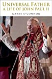 img - for Universal Father: A Life of John Paul II book / textbook / text book