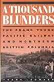 A Thousand Blunders: The Grand Trunk Pacific Railway and Northern British Columbia