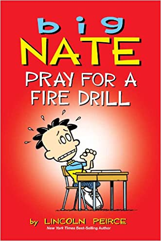 Big Nate: Pray for a Fire Drill (amp! Comics for Kids) written by Lincoln Peirce