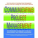Communicating Project Management: The Integrated Vocabulary of Project Management and Systems Engineering