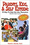 Parents, Kids, & Self Esteem (15 Ways to Help Kids Like Themselves).