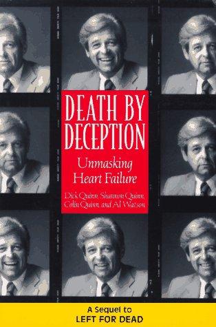 Death by Deception: Unmasking Heart Failure, Dick Quinn, Shannon Quinn, Colin Quinn, Al Watson