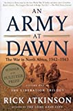 An Army at Dawn : The War in Africa, 1942-1943, Volume One of the Liberation Trilogy (The Liberation Trilogy, Vol 1)