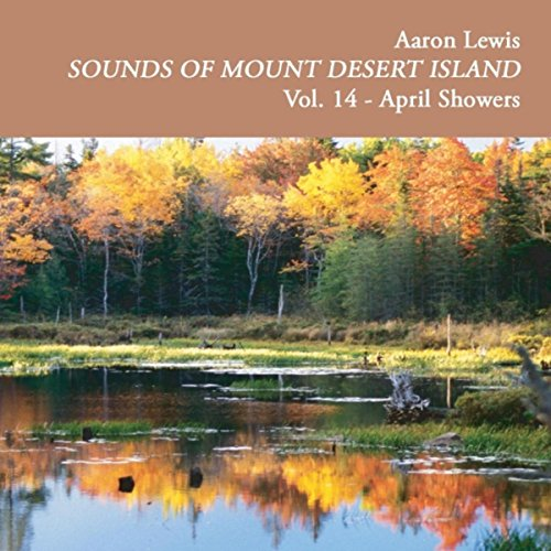 Sounds of Mount Desert Island, Vol. 14: April Showers