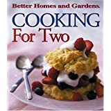 Cooking for Two (Better Homes & Gardens) ~ Better Homes and Gardens