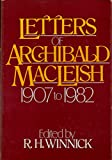Letters of Archibald Macleish: 1907 to 1982