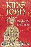 Ralph Turner King John: England's Evil King