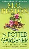 The Potted Gardener (Agatha Raisin Mysteries) M. C. Beaton