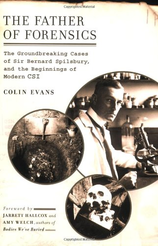The Father of Forensics: The Groundbreaking Cases of Sir...